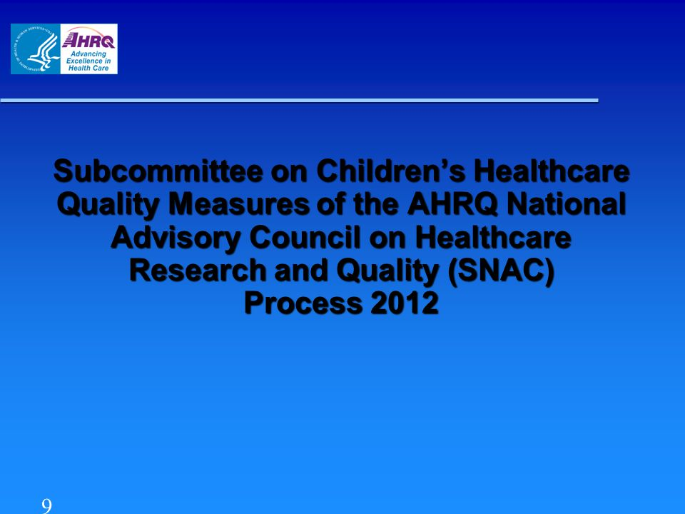 Charge to SNAC Assess measures submitted by the public and COEs for potential recommendation as: Assess measures submitted by the public and COEs for potential recommendation as: – Improved core measures for voluntary use by Medicaid and CHIP programs – Measures for use by other public and private programs Use CHIPRA criteria Use CHIPRA criteria Report to the Chair, NAC Report to the Chair, NAC