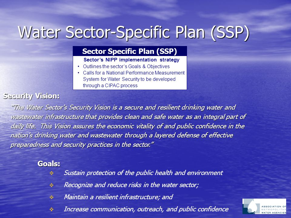The History of Metrics At the time the SSP was written, the water sector had already begun working to develop security-related metrics to measure utility progress  National Drinking Water Advisory Council's Water Security Working Group (NDWAC-WSWG) - 2004 - Developed EPA's 14 Features of an active and effective water security program - Developed EPA's 14 Features of an active and effective water security program - Created 3 National Aggregate Measures (NAMs) - Created 3 National Aggregate Measures (NAMs) - Was conducted through a FACA Consensus Process - Was conducted through a FACA Consensus Process  Measures Testing Group (MTG) - 2005 - EPA non-consensus workgroup - EPA non-consensus workgroup - Evaluated reporting options for the 3 NAMs - Evaluated reporting options for the 3 NAMs