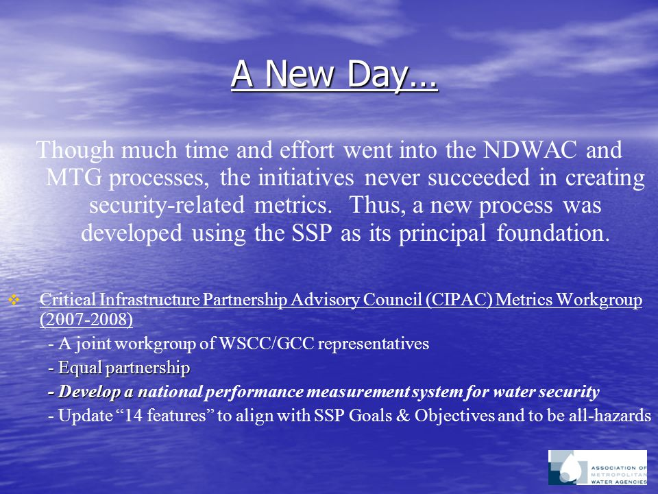 A New Day… Though much time and effort went into the NDWAC and MTG processes, the initiatives never succeeded in creating security-related metrics. Th