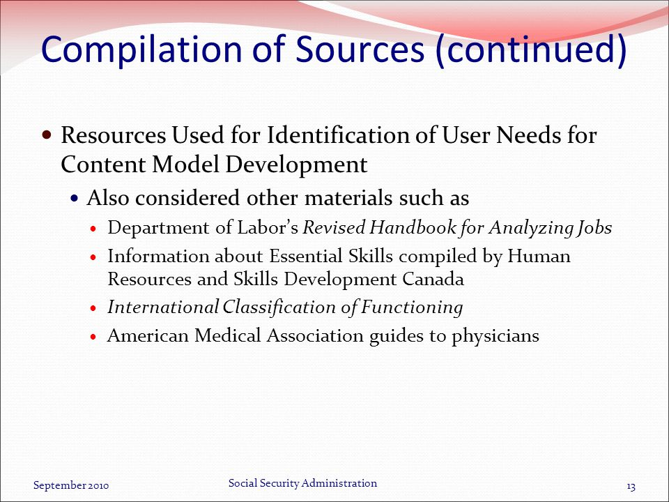 Compilation of Sources (continued) Resources Used for Identification of User Needs for Content Model Development Also considered other materials such