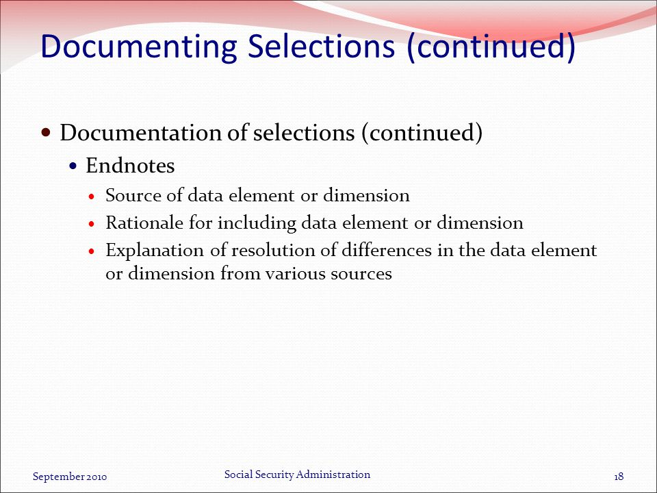 Documenting Selections (continued) Documentation of selections (continued) Endnotes Source of data element or dimension Rationale for including data e