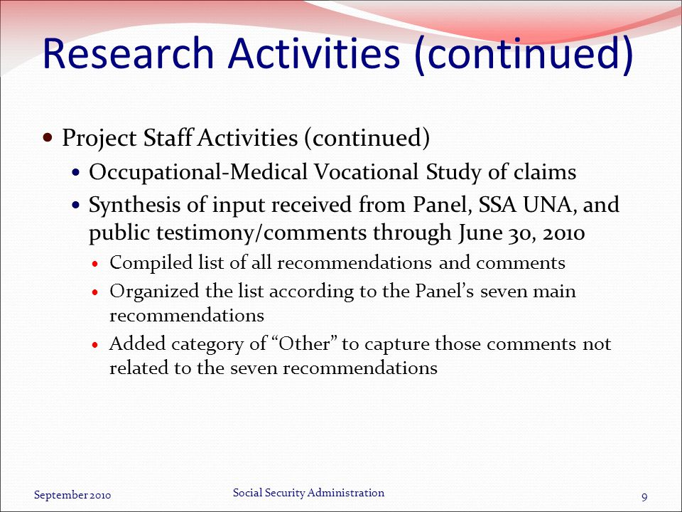 Research Activities (continued) Project Staff Activities (continued) Occupational-Medical Vocational Study of claims Synthesis of input received from
