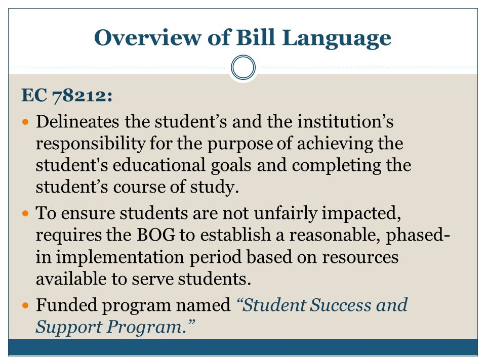 Overview of Bill Language EC 78212: Delineates the student's and the institution's responsibility for the purpose of achieving the student s educational goals and completing the student's course of study.