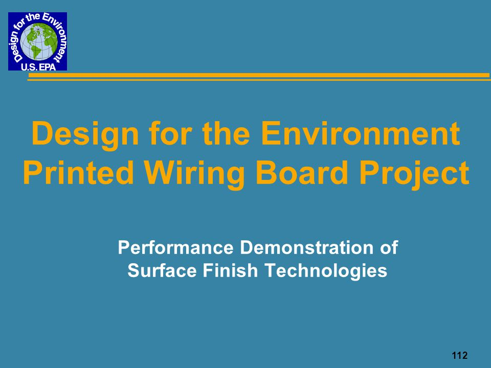 112 Design for the Environment Printed Wiring Board Project Performance Demonstration of Surface Finish Technologies
