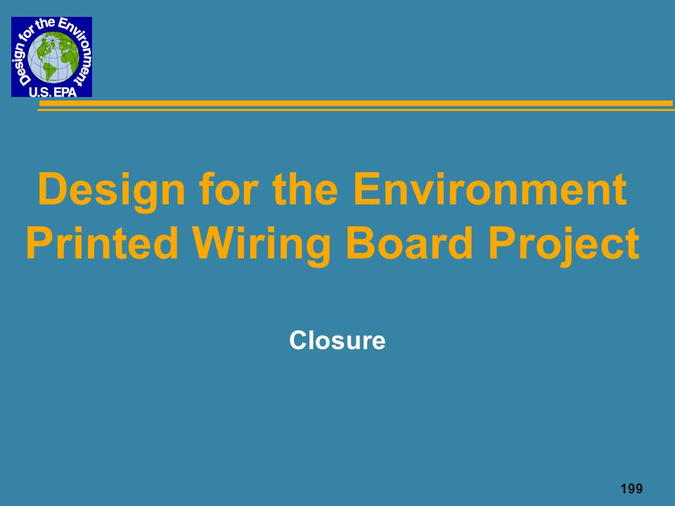 199 Design for the Environment Printed Wiring Board Project Closure