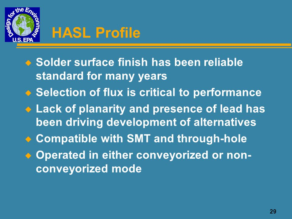 30 Electroless Nickel/Immersion Gold Profile u Thin layer of gold prevents the highly active nickel layer from oxidizing, thus protecting the solderability of the finish u Compatible with SMT, flip chip, and BGA technologies u Aluminum wire-bondable u Operated in either conveyorized or non- conveyorized mode