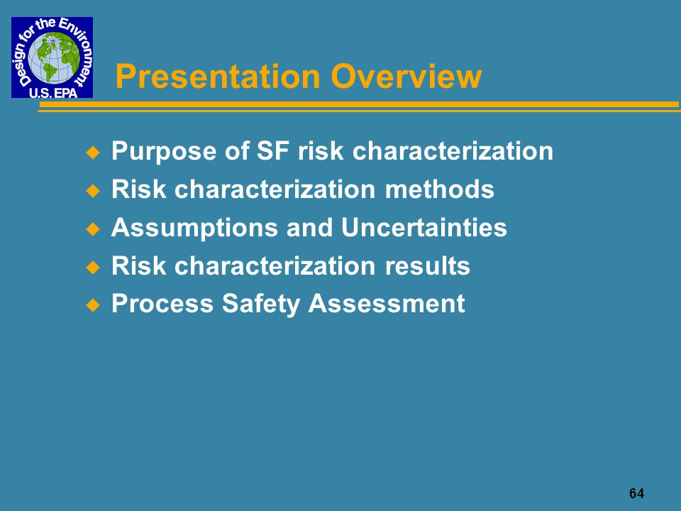 65 Purpose of SF Risk Characterization u Perform screening-level risk characterization to: < compare risks of exposure to chemicals in baseline and alternative SF processes < identify areas of potential concern for SF processes u Present information about variability, uncertainty, and key assumptions