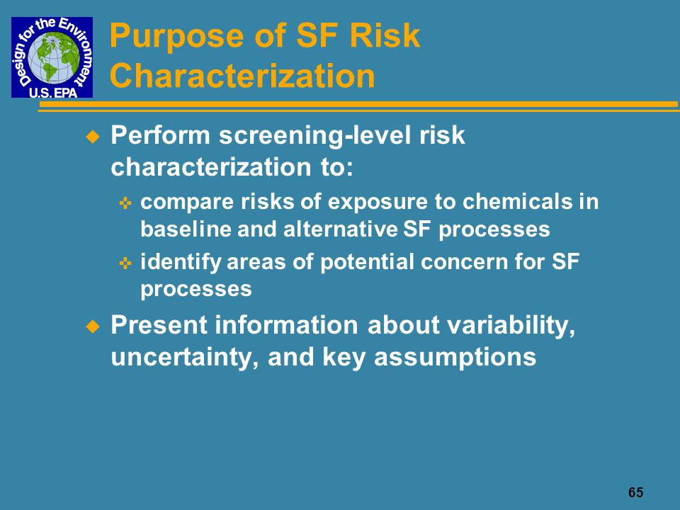 66 CTSA Risk Characterization Process Risk Characterization Workplace Practices Source Release Assessment Human Health Hazards Environmental Hazards Exposure Assessment