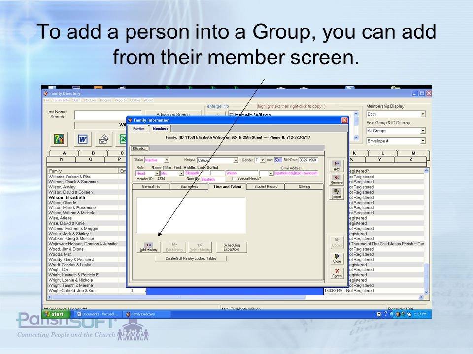 To add a person into a Group, you can add from their member screen.