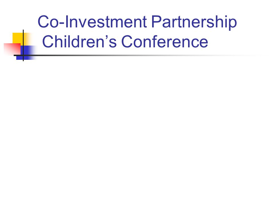 Co-Investment Partnership Children's Conference
