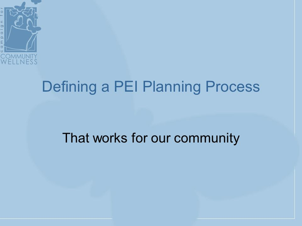 Defining a PEI Planning Process That works for our community