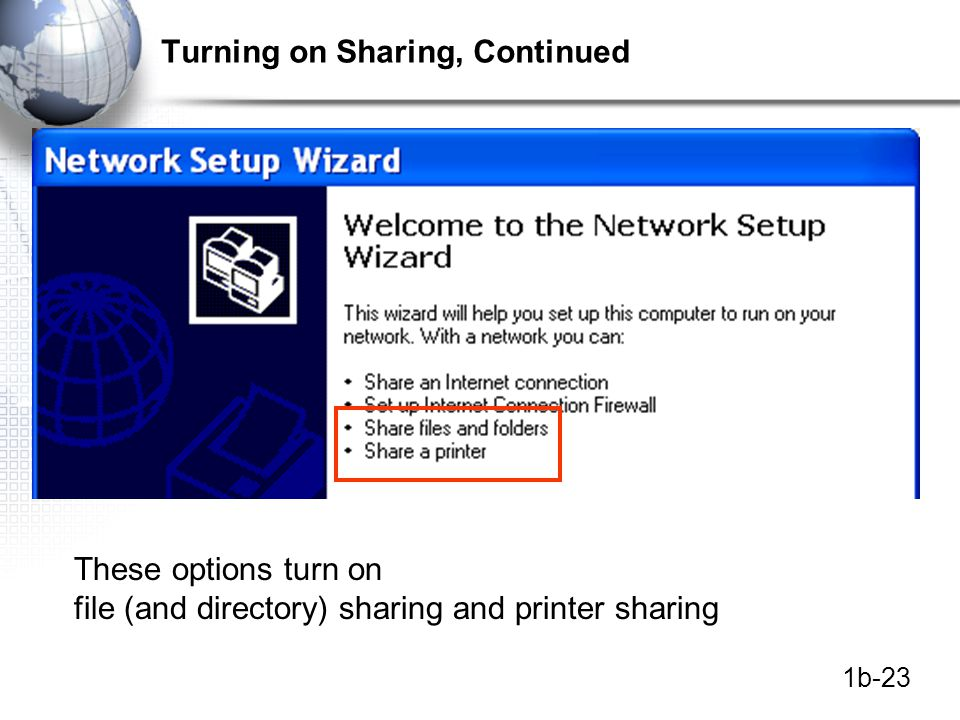 1b-23 Turning on Sharing, Continued These options turn on file (and directory) sharing and printer sharing