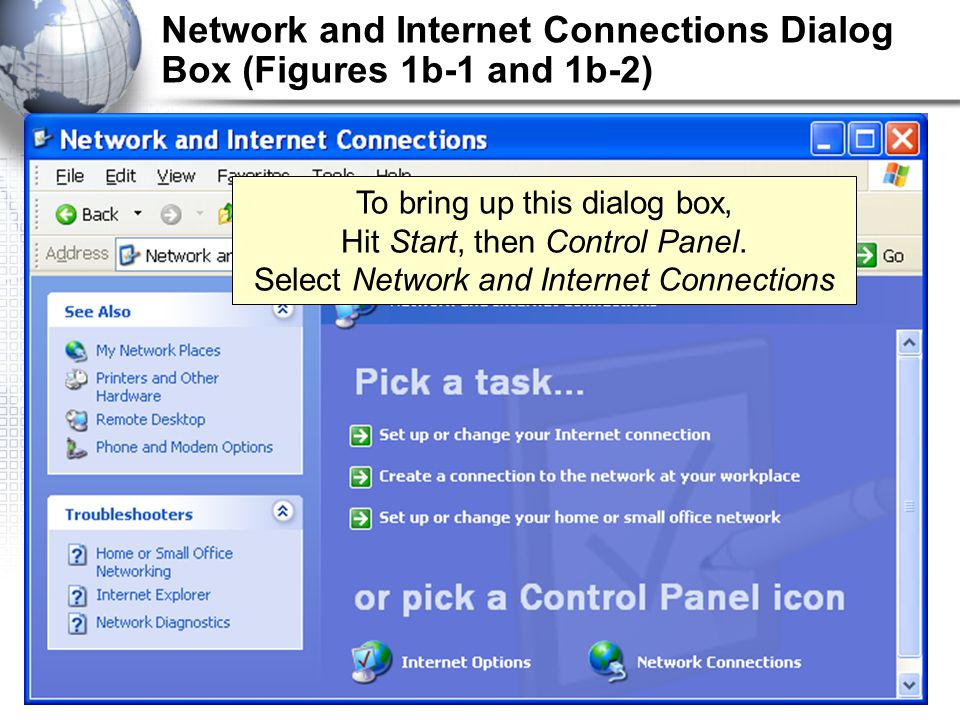 1b-4 Network and Internet Connections Dialog Box (Figures 1b-1 and 1b-2) To bring up this dialog box, Hit Start, then Control Panel.