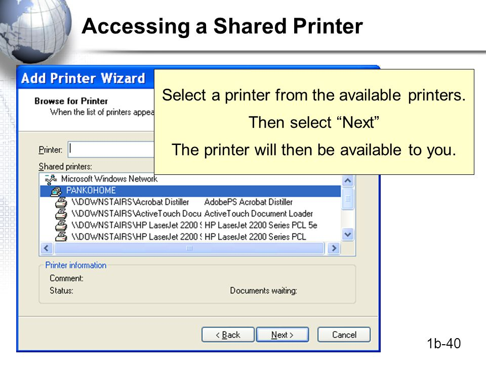 1b-40 Accessing a Shared Printer Select a printer from the available printers.