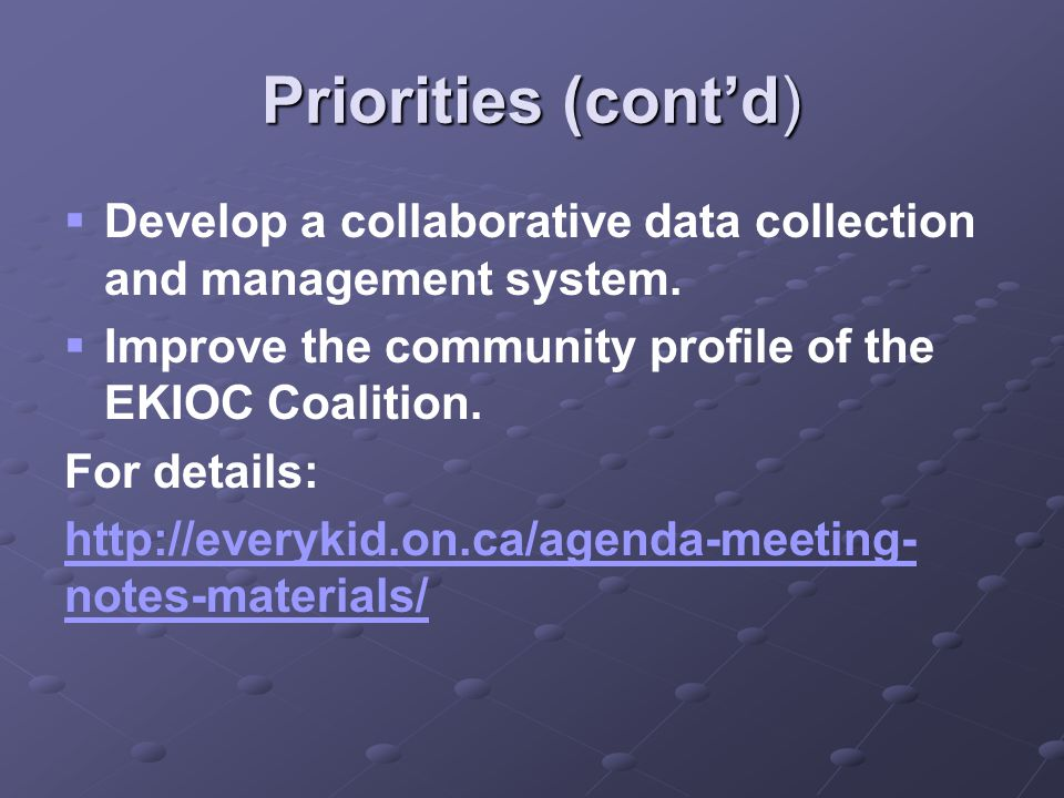 Priorities (cont'd)   Develop a collaborative data collection and management system.