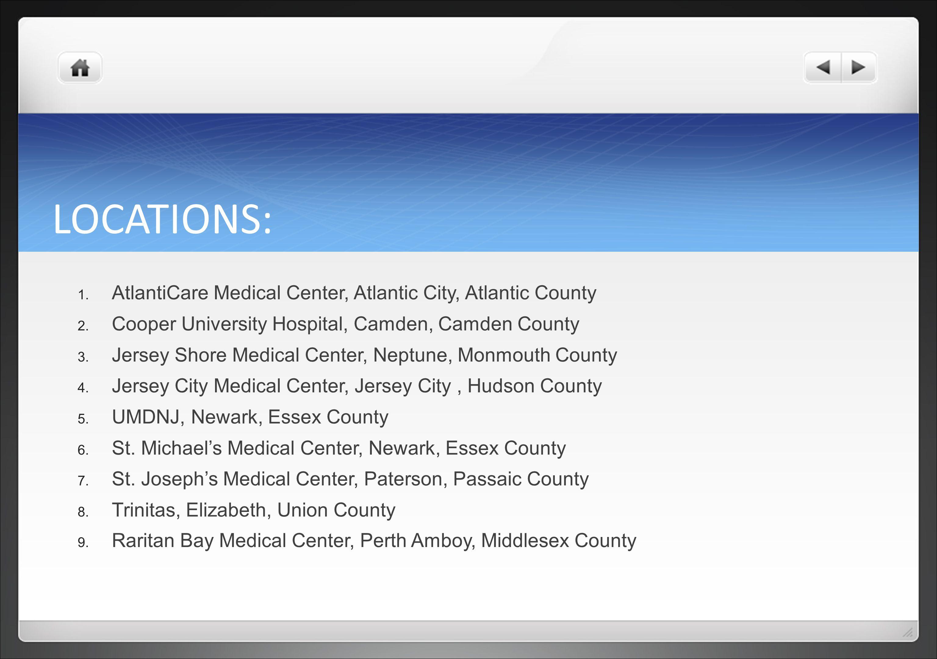 LOCATIONS: 1.AtlantiCare Medical Center, Atlantic City, Atlantic County 2.