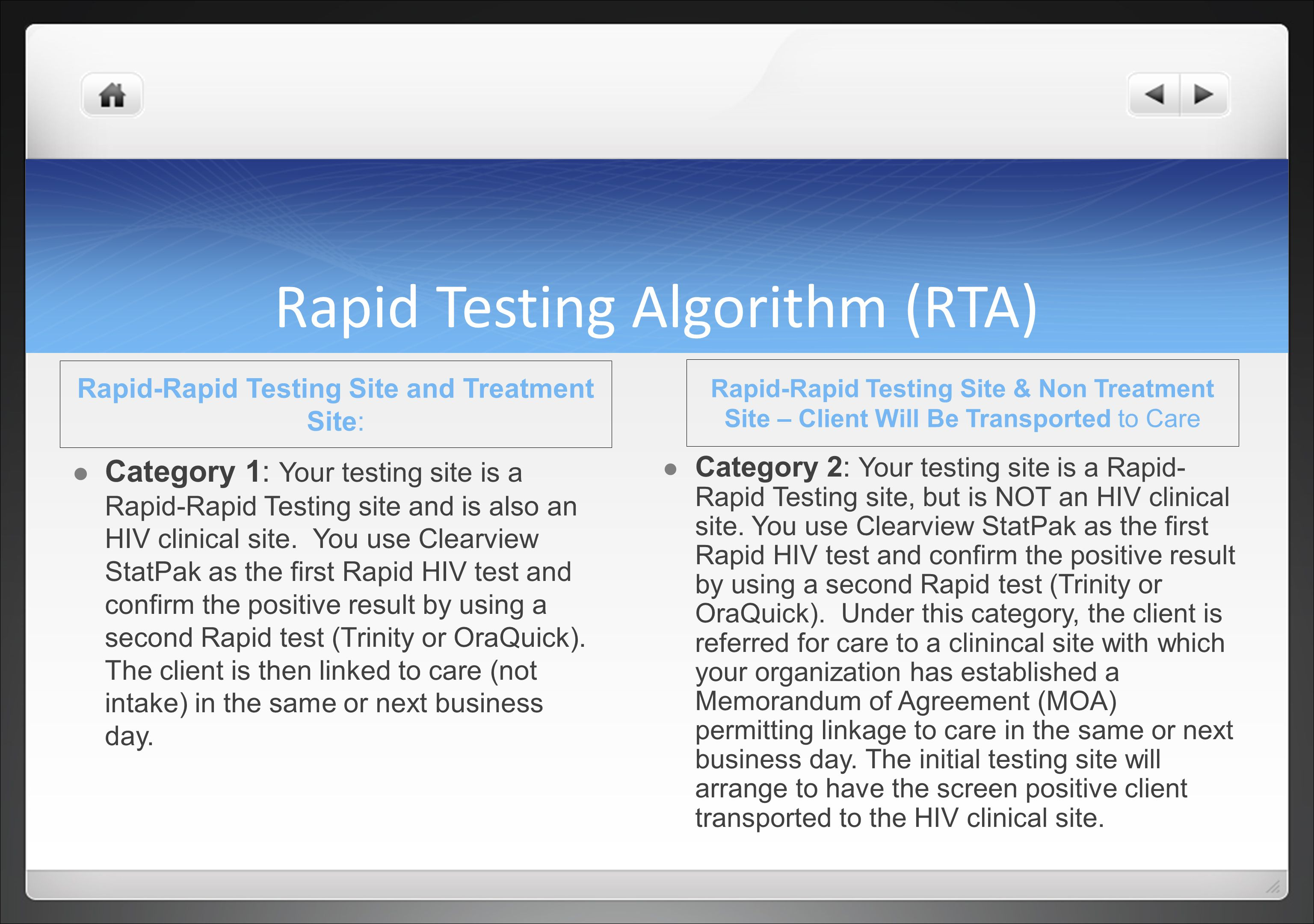 Rapid Testing Algorithm (RTA) Rapid-Rapid Testing Site and Treatment Site: Category 1: Your testing site is a Rapid-Rapid Testing site and is also an