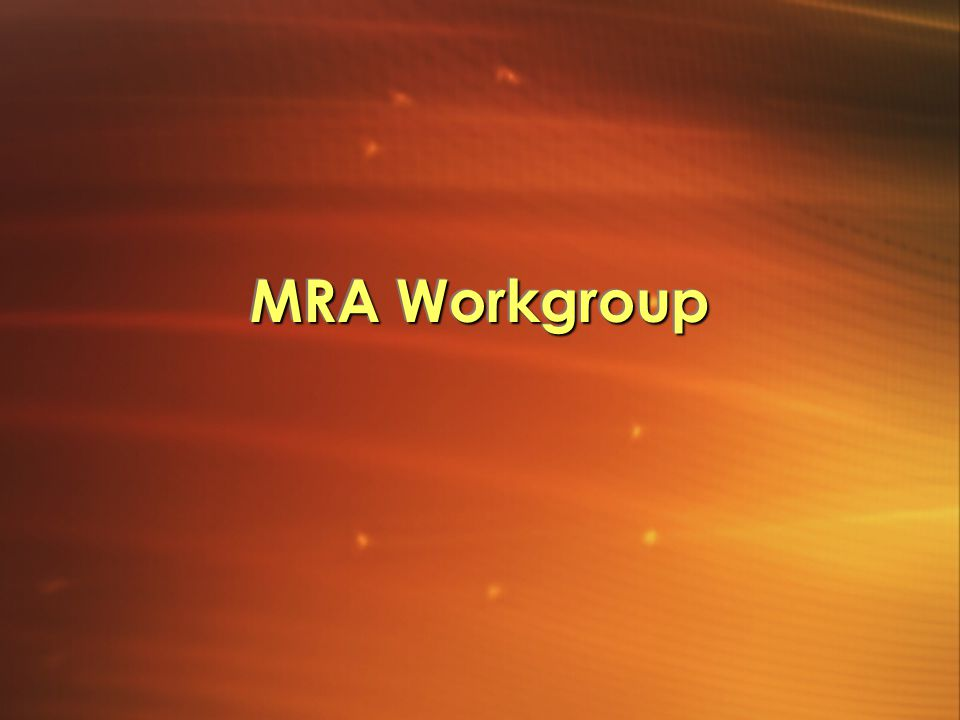 MRA Workgroup