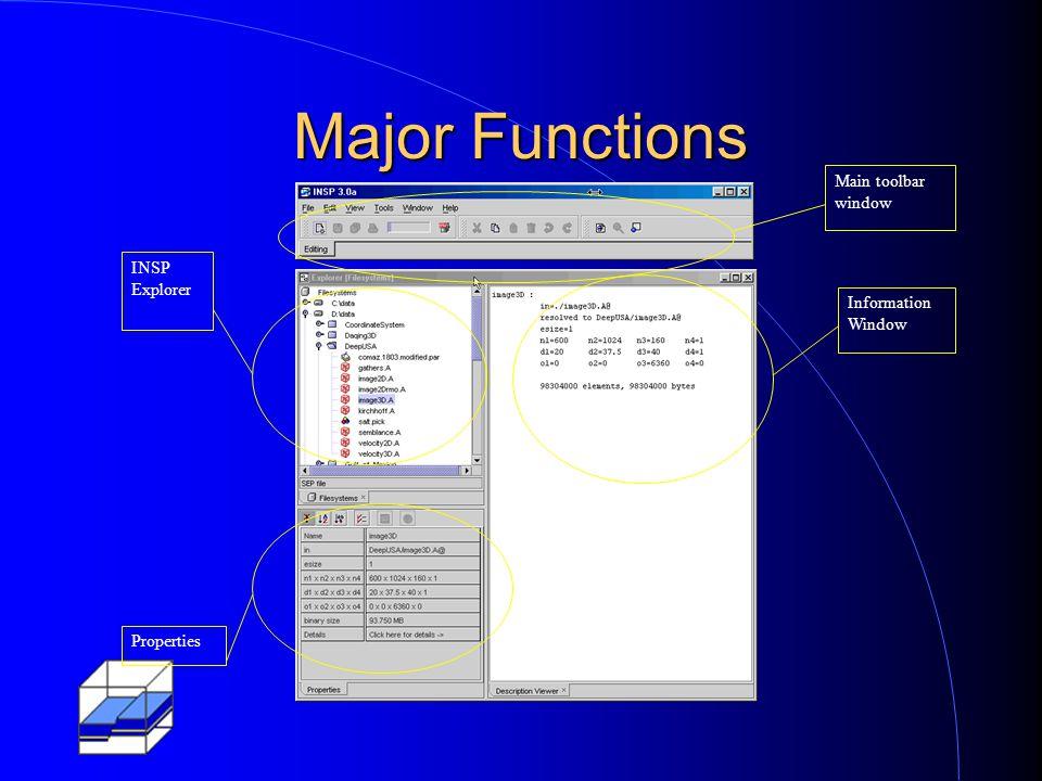 Major Functions INSP Explorer Properties Information Window Main toolbar window