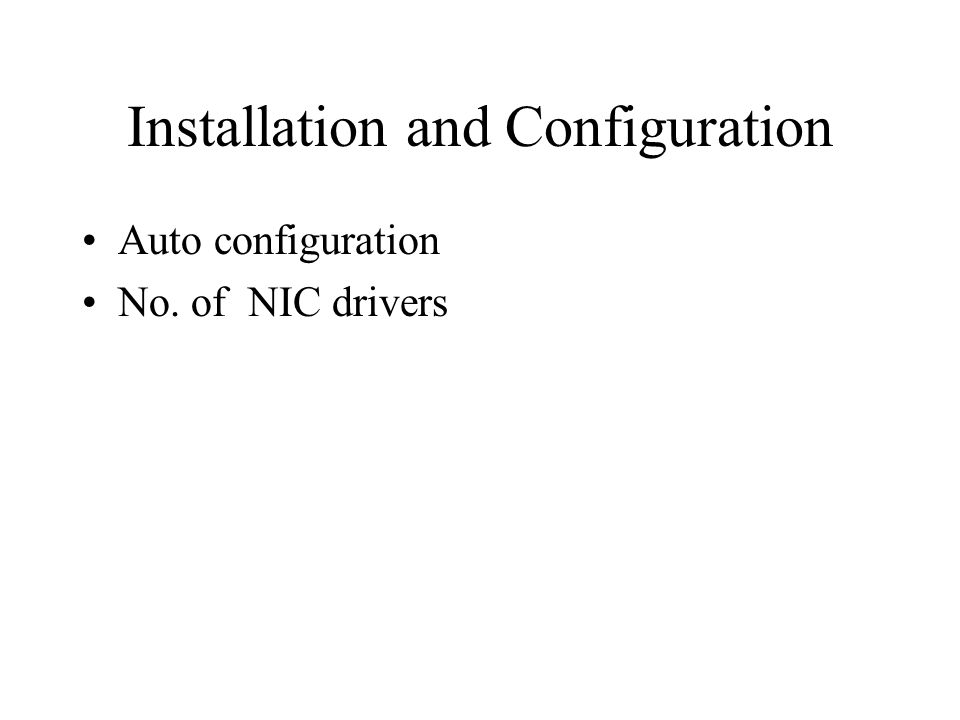Installation and Configuration Auto configuration No. of NIC drivers