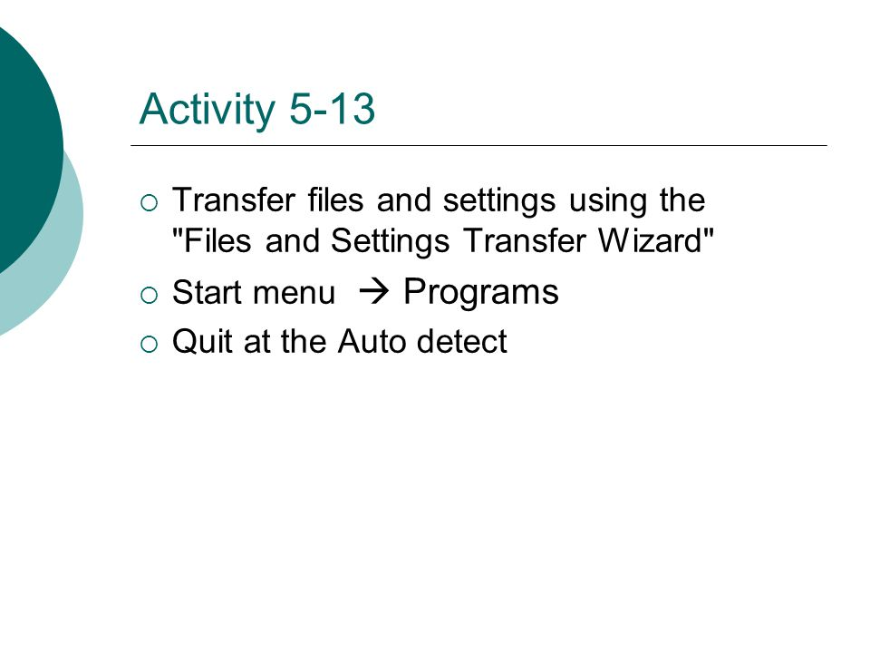 Activity 5-13  Transfer files and settings using the