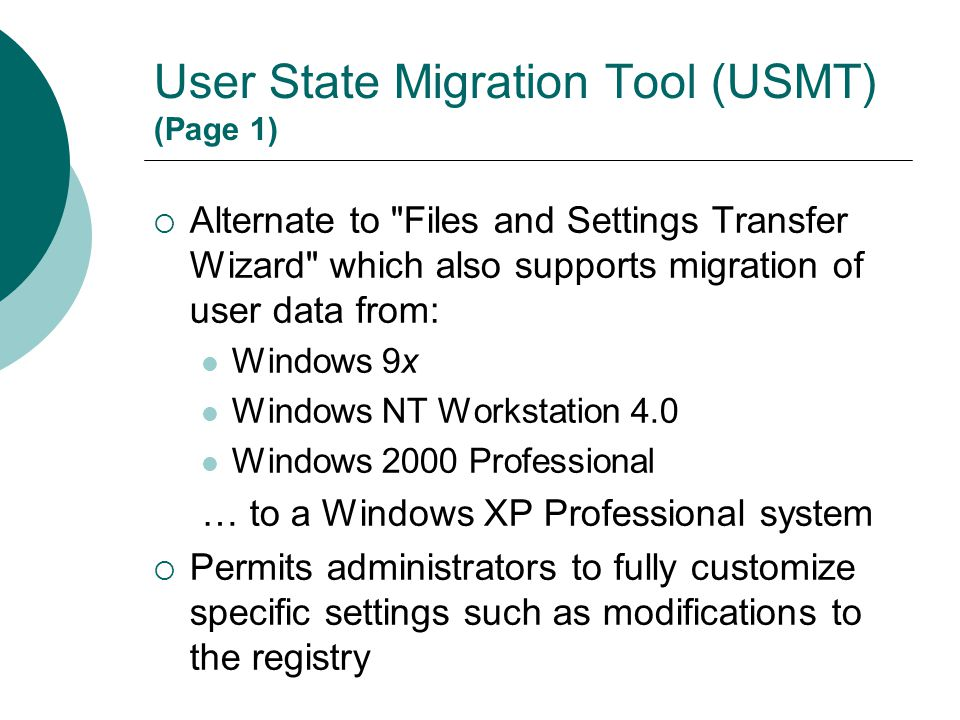 User State Migration Tool (USMT) (Page 1)  Alternate to