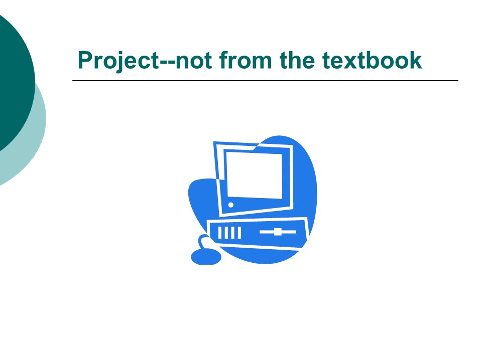 Project--not from the textbook