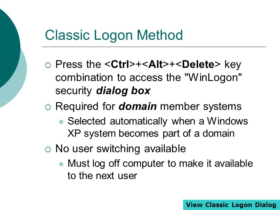 Classic Logon Method  Press the + + key combination to access the