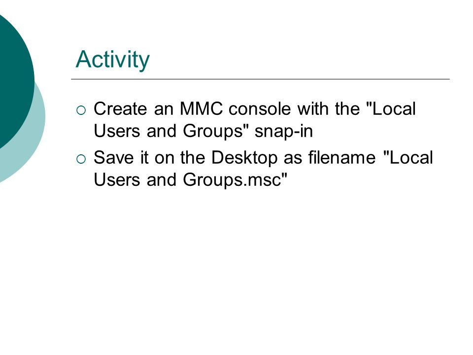 Activity  Create an MMC console with the