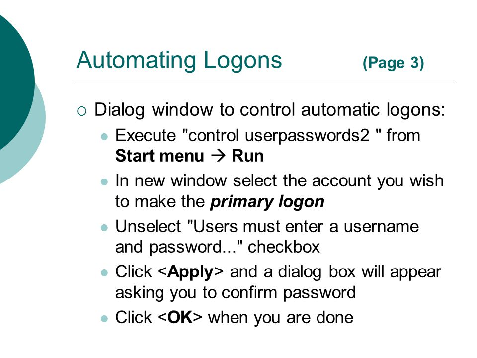 Automating Logons (Page 3)  Dialog window to control automatic logons: Execute