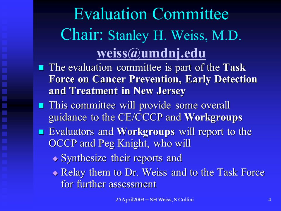 25April2003 -- SH Weiss, S Collini4 Evaluation Committee Chair: Stanley H.
