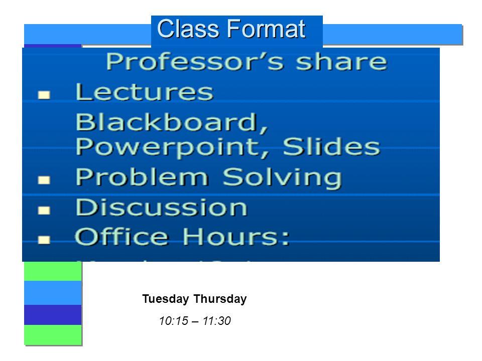 1 1 Tuesday Thursday 10:15 – 11:30