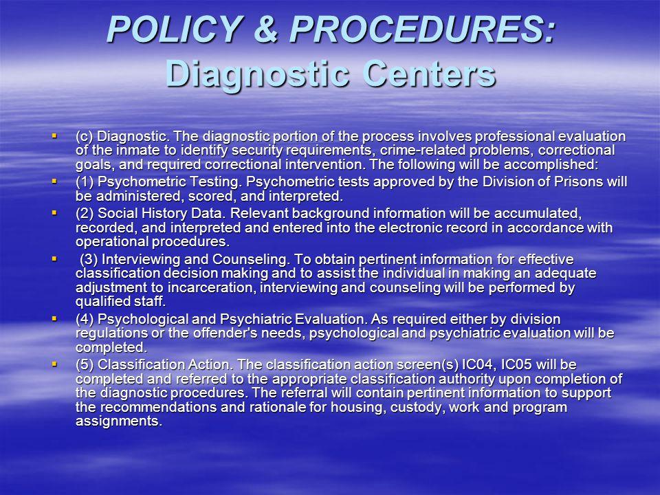 POLICY & PROCEDURES: Diagnostic Centers  (c) Diagnostic.