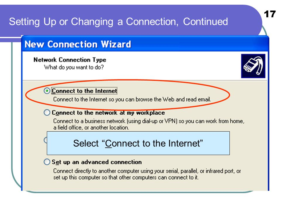 "17 Setting Up or Changing a Connection, Continued Select ""Connect to the Internet"""