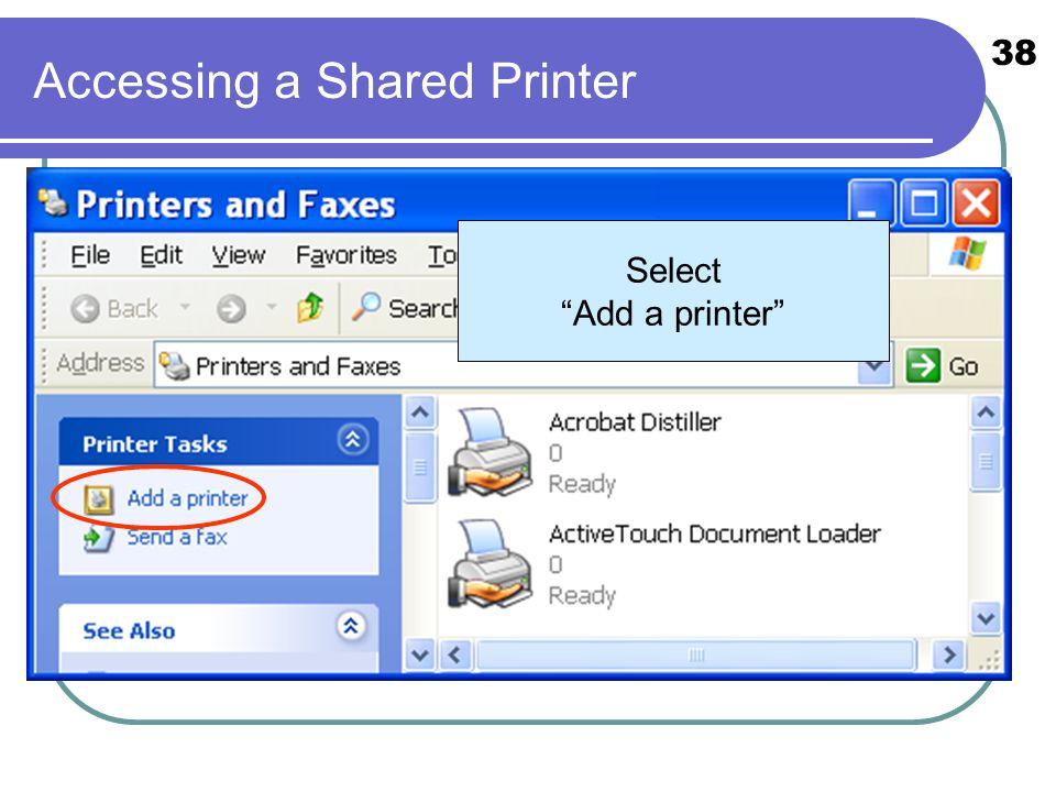 "38 Accessing a Shared Printer Select ""Add a printer"""