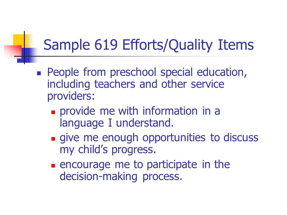 Sample 619 Efforts/Quality Items People from preschool special education, including teachers and other service providers: provide me with information in a language I understand.