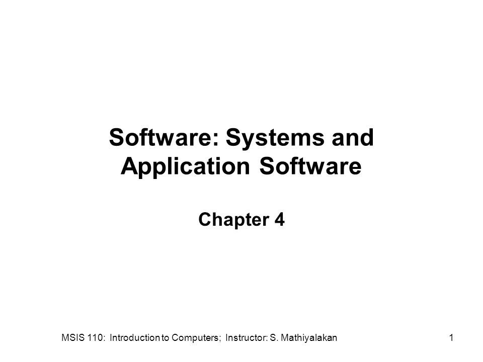 MSIS 110: Introduction to Computers; Instructor: S. Mathiyalakan42 Enterprise Application Software