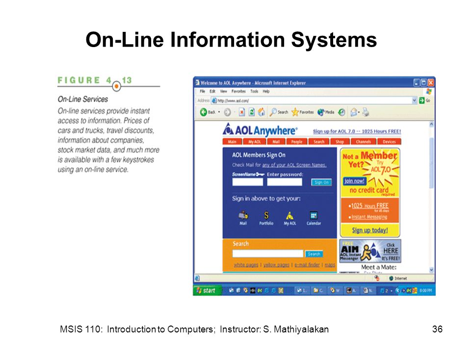 MSIS 110: Introduction to Computers; Instructor: S. Mathiyalakan36 On-Line Information Systems