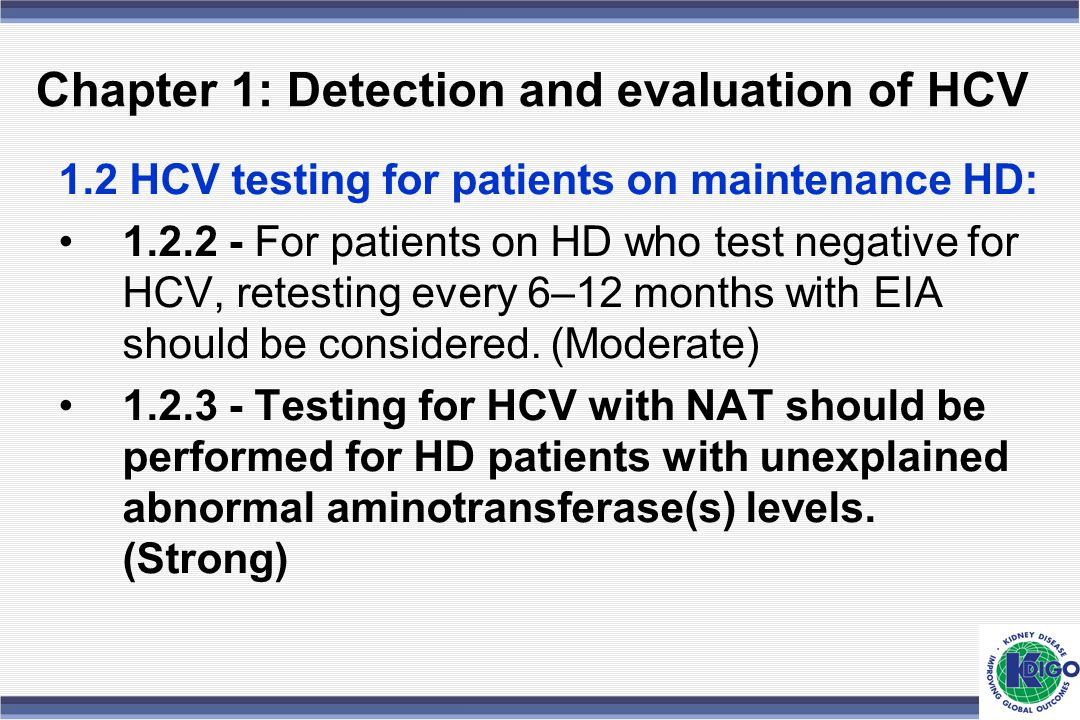 Chapter 1: Detection and evaluation of HCV 1.2 HCV testing for patients on maintenance HD: 1.2.2 - For patients on HD who test negative for HCV, retes