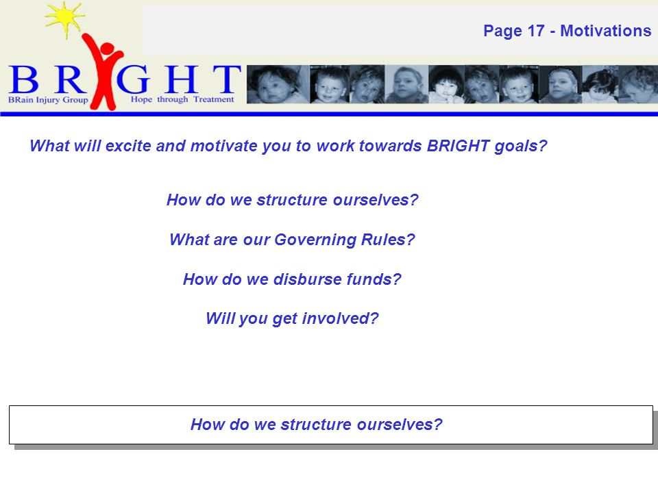Page 17 - Motivations What will excite and motivate you to work towards BRIGHT goals.