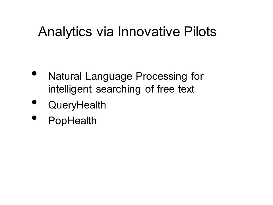 Analytics via Innovative Pilots Natural Language Processing for intelligent searching of free text QueryHealth PopHealth
