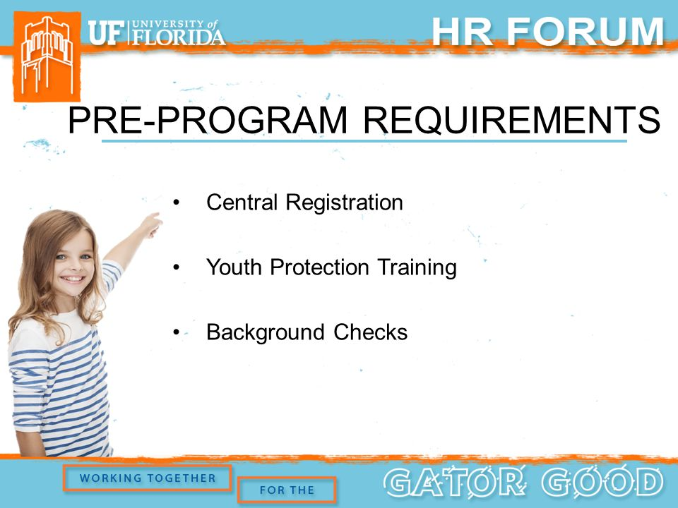 PRE-PROGRAM REQUIREMENTS Central Registration Youth Protection Training Background Checks