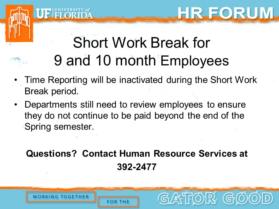 Short Work Break for 9 and 10 month Employees Time Reporting will be inactivated during the Short Work Break period.
