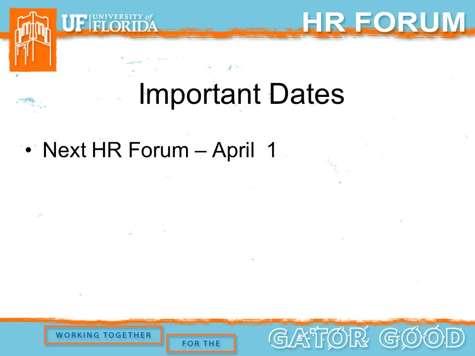 Important Dates Next HR Forum – April 1