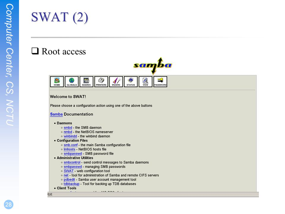 Computer Center, CS, NCTU 28 SWAT (2)  Root access