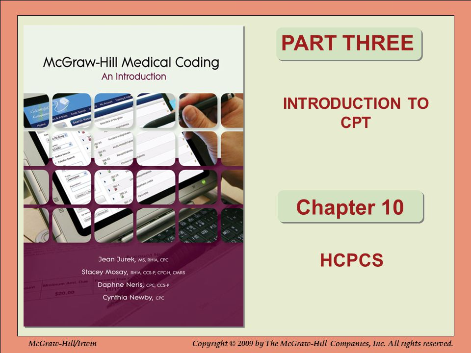LEARNING OUTCOMES After studying this chapter, you should be able to: 1.Explain the purpose of the HCPCS code set.