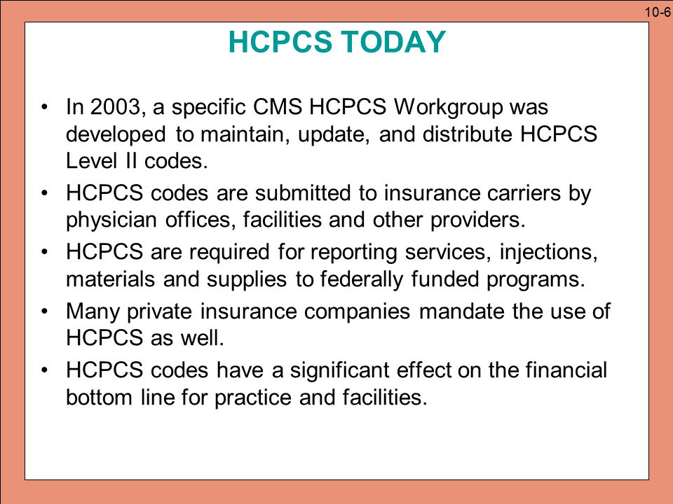 PURPOSE OF HCPCS System for identifying medical services and supplies, not a payment methodology.