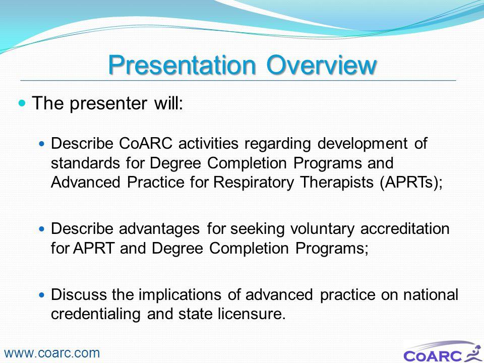 Standard D – Curriculum www.coarc.com Minimum Course Content Curriculum Review & Revision to Meet Goals APRT Core Competencies APRT Professional Practice Competencies Length of Study Equivalency Advanced Clinical Practice