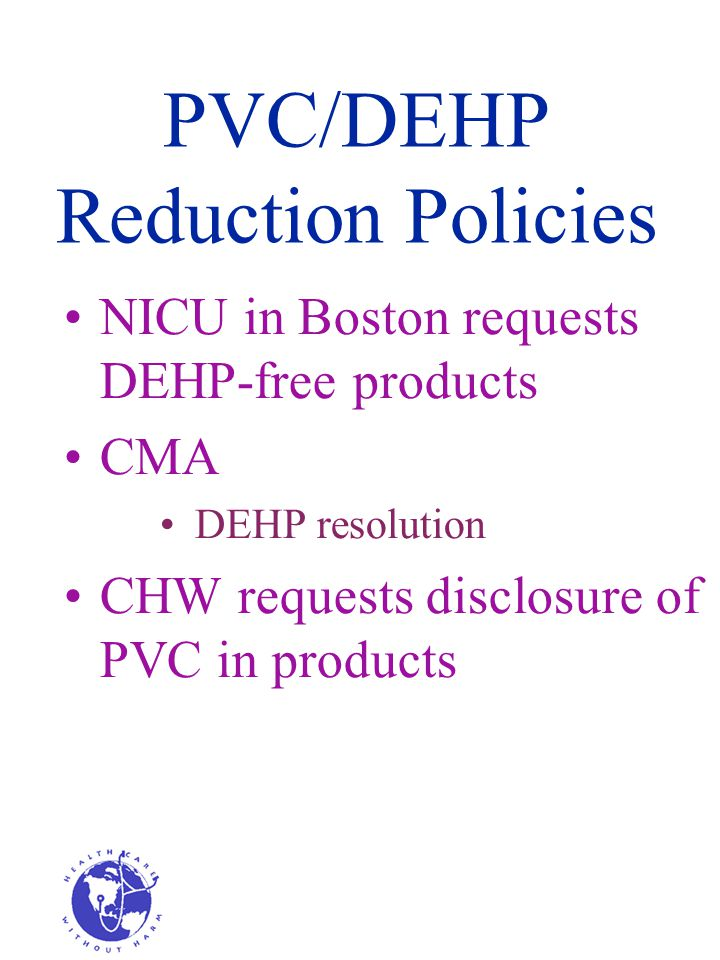 PVC/DEHP Reduction Policies NICU in Boston requests DEHP-free products CMA DEHP resolution CHW requests disclosure of PVC in products
