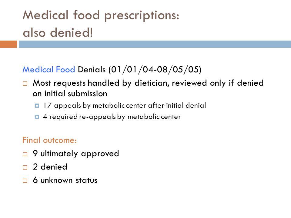 Medical food prescriptions: also denied.